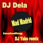 DJ DELA - Mad Madrid (Front Cover)