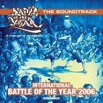 International Battle Of The Year 2006 - The Soundtrack