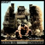 Berzerk Dub/Echobombing