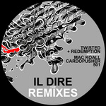 TWISTED & REDEMPTION - Il Dire Remixes EP (Front Cover)
