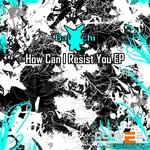 How Can I Resist You EP