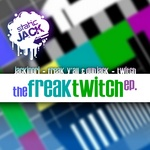 Freak Twitch EP