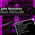 Bad Attitude: Part 2