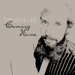 Coming Home Compiled By Tim Love Lee