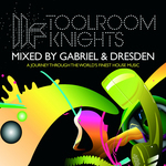 Toolroom Knights Mixed By Gabriel & Dresden (unmixed tracks)