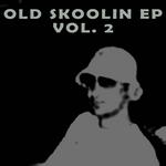 Old Skoolin EP Vol 2