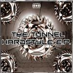 The Tunnel Hardstyle EP (Web Edition)