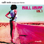 Cafe Noir Musique Pour Bistrots - Chill House # 1