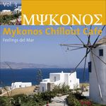 Mykonos Chillout Cafe Vol 3 (Feelings Del Mar)