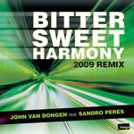 VAN DONGEN, John feat SANDRO PERES - Bitter sweet Harmony: 2009 remix (Front Cover)