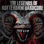 The Legends Of Rotterdam Hardcore