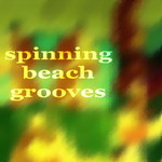 Spinning Beach Grooves