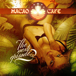 Macao Cafe, Ibiza - The Next Episode