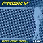 FRISKY - Doo Doo Doo (Front Cover)