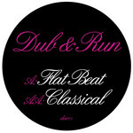 Dub & Run: Flat Beat