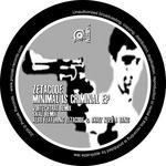 Minimal Is Criminal EP