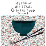 Metroline All Stars: Chinese Food Volume 1