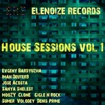 Elenoize Records House Sessions Vol 1