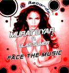 UYAR, Murat feat ULAS SUMER - Face The Music (Front Cover)