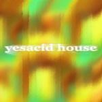 Yesacid House