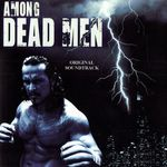 Among Dead Men - The Soundtrack - Bobby's Selection Part 1
