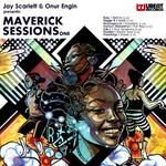 Jay Scarlett & Onur Engin Presents: Maverick Sessions One