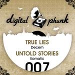True Lies / Untold Stories
