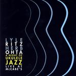 A Night Of Ukulele Jazz - Live At McCabe's