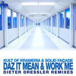 Daz It Mean & Work Me (Dieter Dressler remixes)