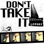 Don't Take It