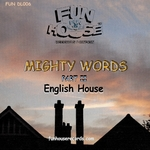 ENGLISH HOUSE - Mighty Words Part II (Front Cover)