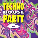 Techno House Party Vol 6