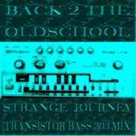 Strange Journey (Transistor Bass 303 mix)