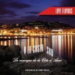 A La Costa Sud: La Musique De La Cote D'azur - Love Flavors