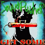 SOUNDPUSHER - Get Some (Front Cover)