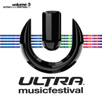 Ultra Music Festival Vol 3