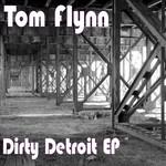 FLYNN, Tom - Dirty Detroit (Front Cover)