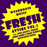 Wearhouse Music pres Fresh Attire: Volume 1