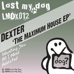 DEXTER - The Maximum House EP (Front Cover)