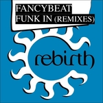 FANCYBEAT - Funk In (remixes) (Front Cover)