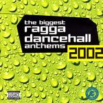 The Biggest Ragga Dancehall Anthems 2002