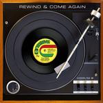Rewind & Come Again