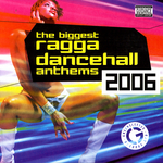 The Biggest Ragga Dancehall Anthems 2006