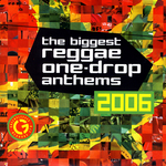 The Biggest Reggae One Drop Anthems 2006