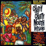 Music Works Presents Chatty Chatty Mouth Versions