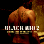 Black Rio Vol 2: Brazil Soul Power 1968-1981