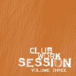 Club Work Session: Vol 03