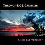 CHRONOS/CJ CATALIZER - Quid Est Veritas? (Front Cover)