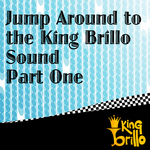 Jump Around To The King Brillo Sound: Part One