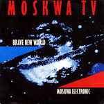 MOSKWA TV - Brave New World (Front Cover)